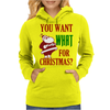 YOU WANT WHAT FOR CHRISTMAS? Womens Hoodie