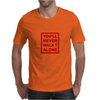You Will Never Walk alone Mens T-Shirt