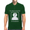You Won't Find Me On Facebook Geeky Mens Polo
