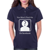 You Won't Find Me On Facebook Geeky Womens Polo