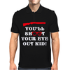 You'll Shoot Your Eye Out Kid Mens Polo
