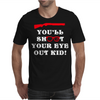 You'll Shoot Your Eye Out Kid Mens T-Shirt