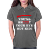 You'll Shoot Your Eye Out Kid Womens Polo