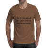 Your cute but your not getting my bacon. Mens T-Shirt