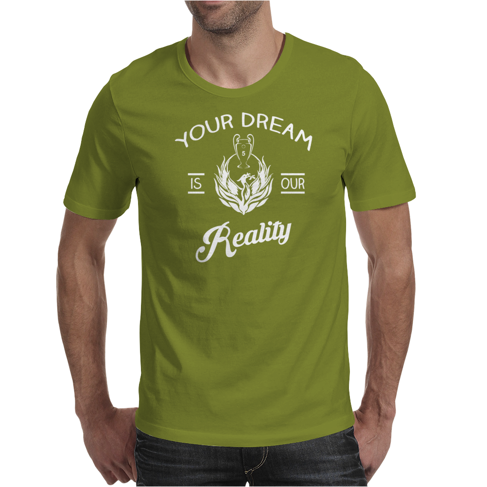 Your Dream is our reality liverpool banter Mens T-Shirt
