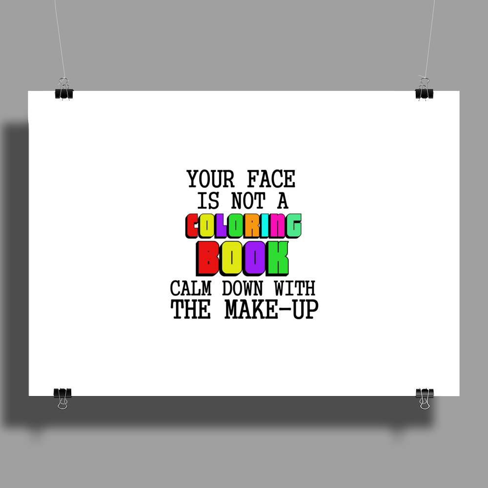 YOUR FACE IS NOT A COLORING BOOK Poster Print (Landscape)