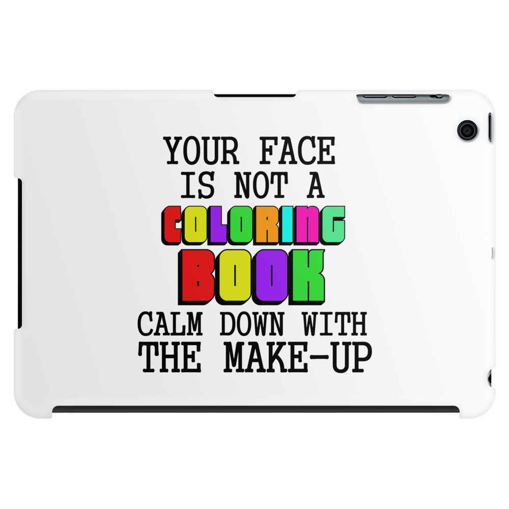 YOUR FACE IS NOT A COLORING BOOK Tablet (horizontal)