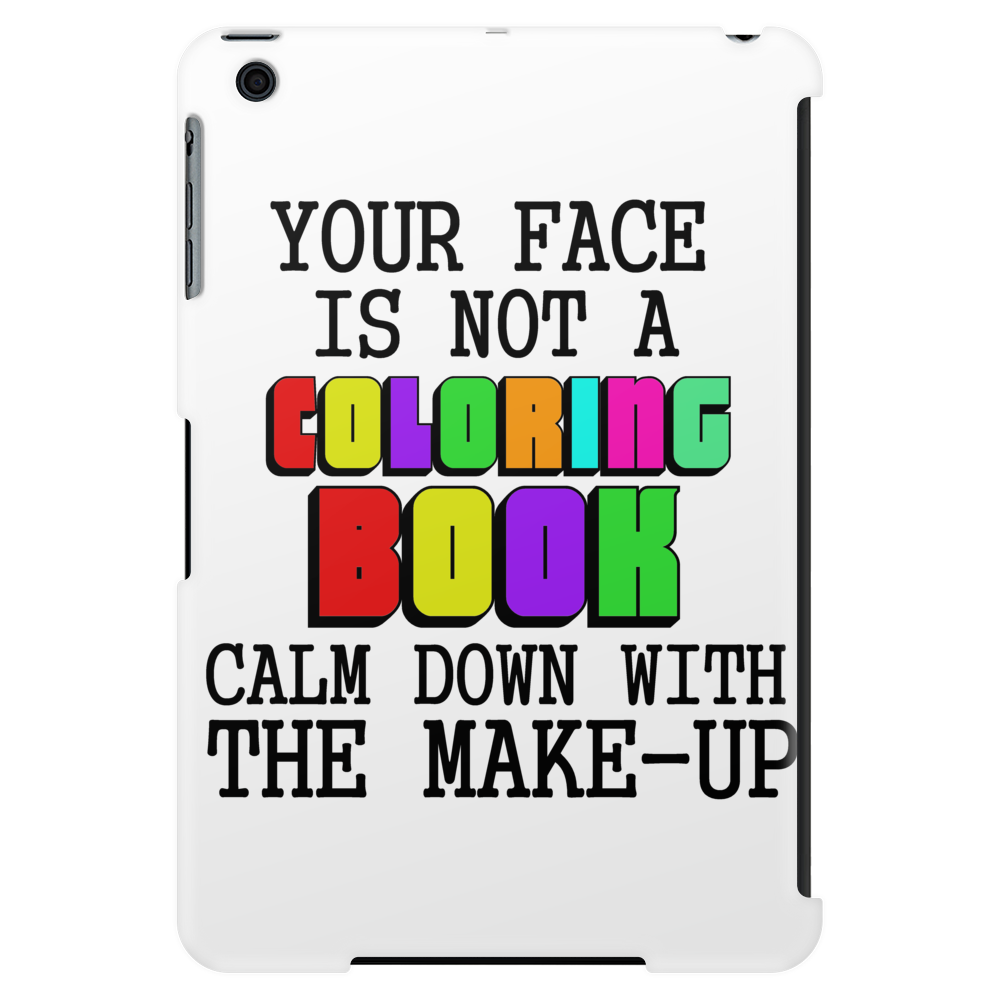 YOUR FACE IS NOT A COLORING BOOK Tablet (vertical)