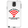 Your home is where Phone Case