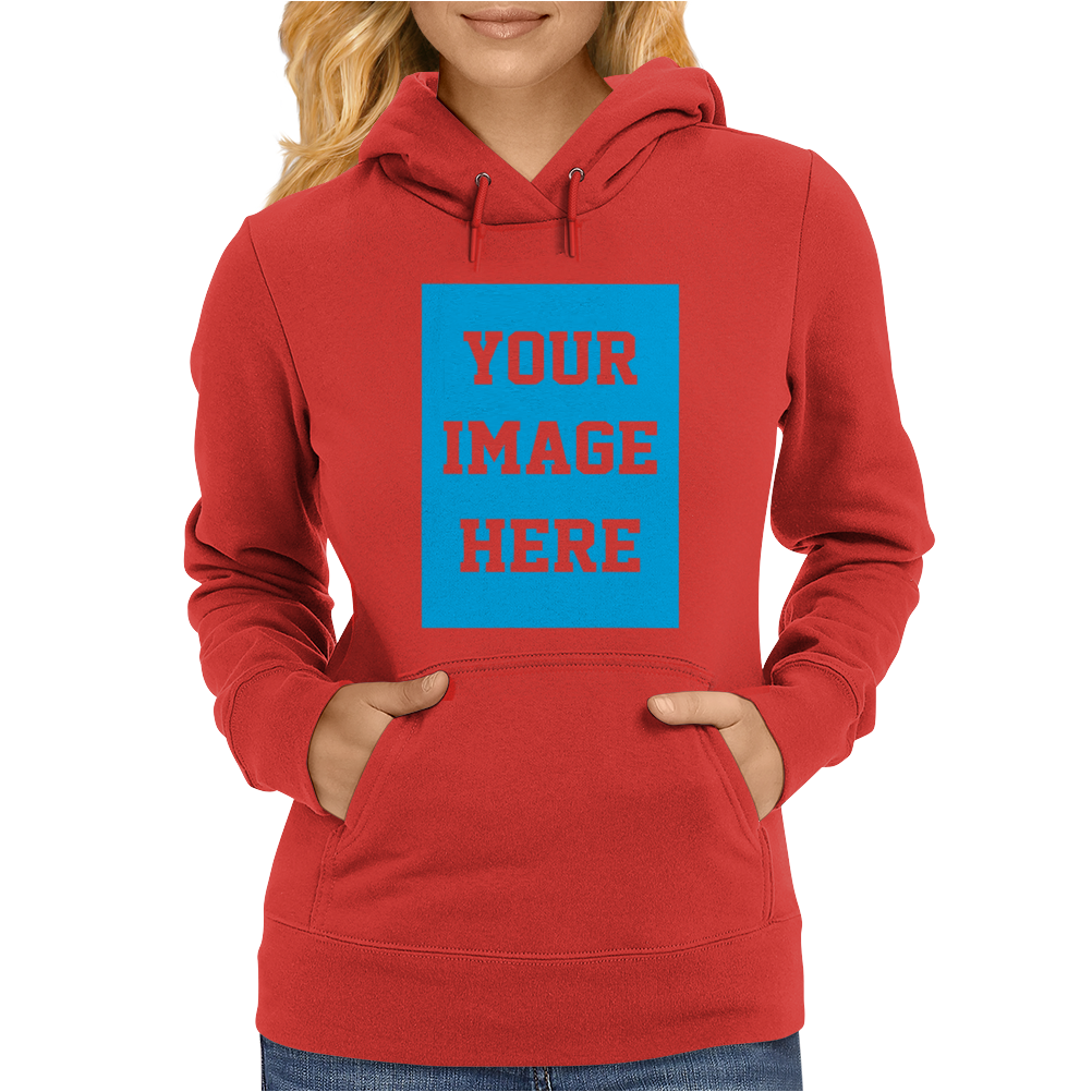 Your Image Here Womens Hoodie