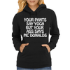 Your Pants Say Yoga But Your Ass Says McDonalds Funny Womens Hoodie