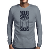 Your Swag Sucks Mens Long Sleeve T-Shirt