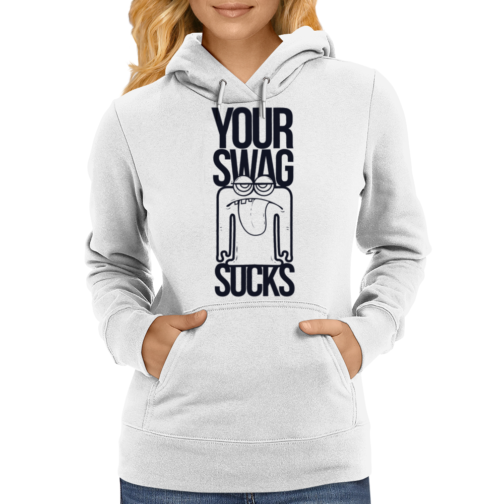 Your Swag Sucks Womens Hoodie