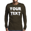 Your Text Mens Long Sleeve T-Shirt