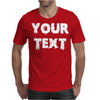 Your Text Mens T-Shirt