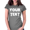 Your Text Womens Fitted T-Shirt