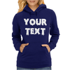 Your Text Womens Hoodie
