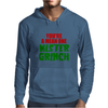 YOU'RE A MEAN ONE MISTER GRINCH Mens Hoodie