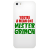 YOU'RE A MEAN ONE MISTER GRINCH Phone Case