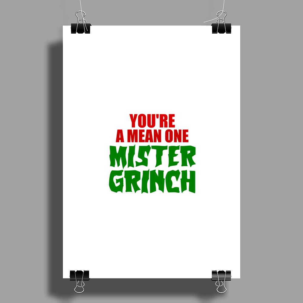 YOU'RE A MEAN ONE MISTER GRINCH Poster Print (Portrait)