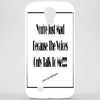 You're Just Mad Because The Voices Only Talk to Me Phone Case