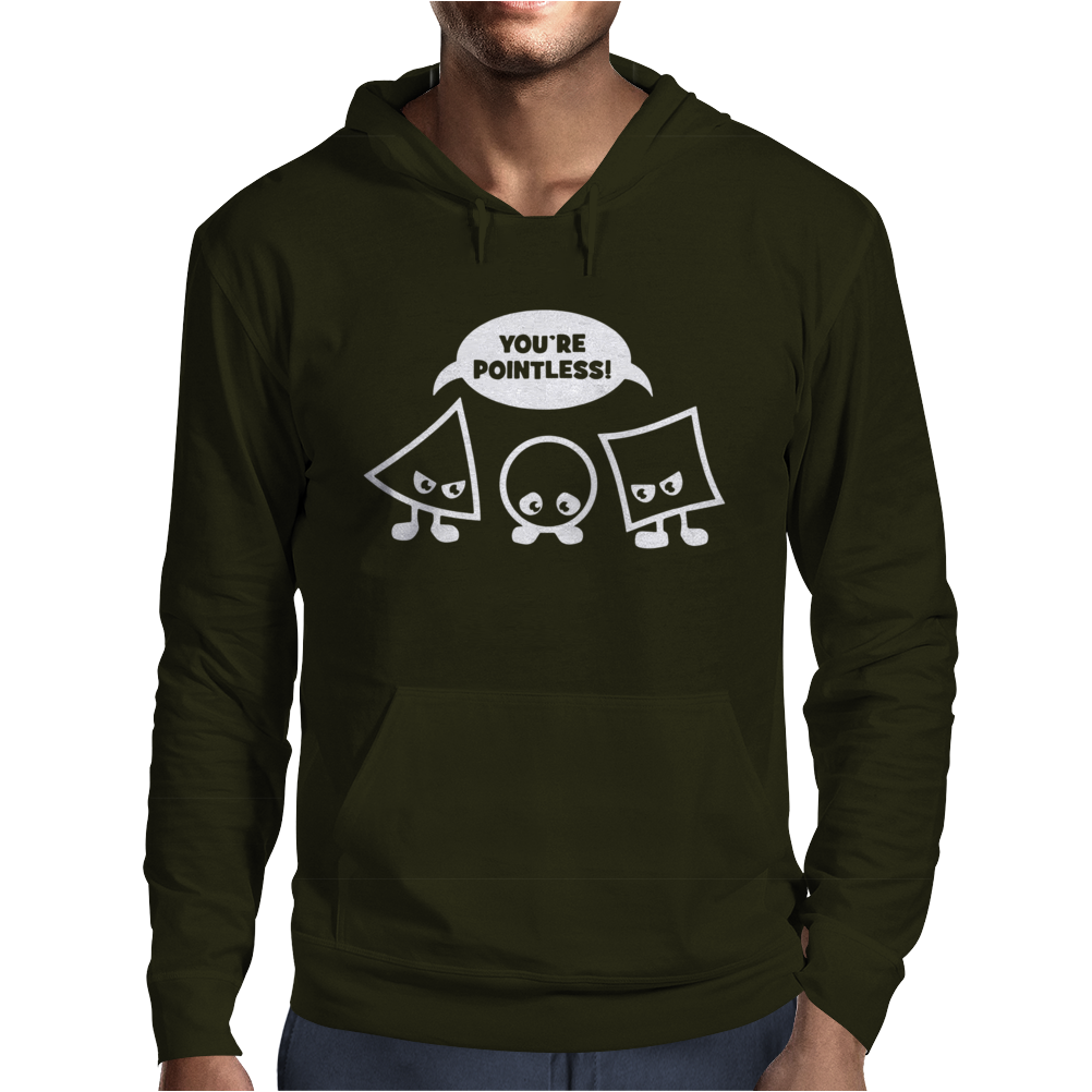 You're Pointless Mens Hoodie