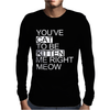 You've Cat To Be Kitten Me Right Meow Funny Mens Long Sleeve T-Shirt
