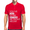 You've Cat To Be Kitten Me Right Meow Funny Mens Polo