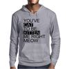 You've Cat To Be Kitten Me Right Meow Mens Hoodie