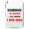 ZOMBIES BE TRIPPIN Tablet (vertical)