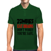 ZOMBIES EAT BRAINS DON'T WORRY YOUR SAFE Mens Polo