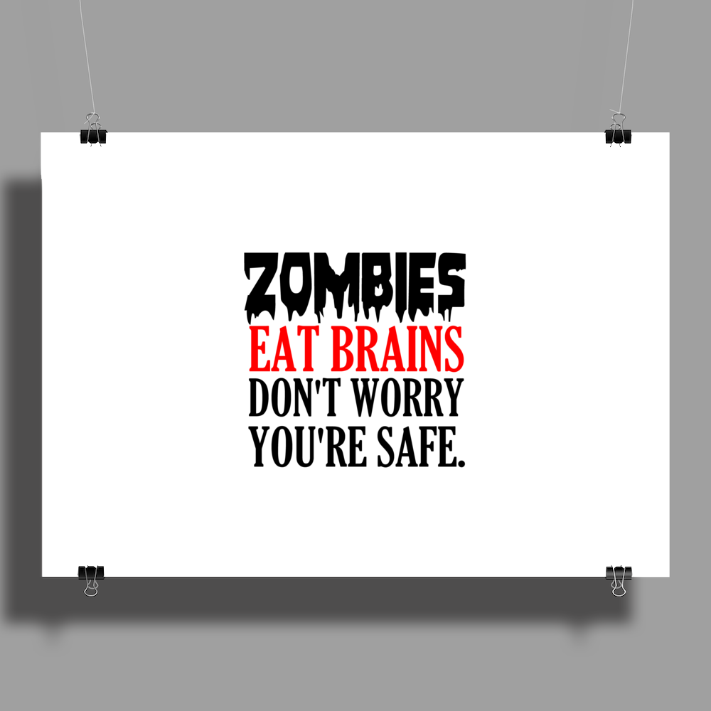 ZOMBIES EAT BRAINS DON'T WORRY YOUR SAFE Poster Print (Landscape)