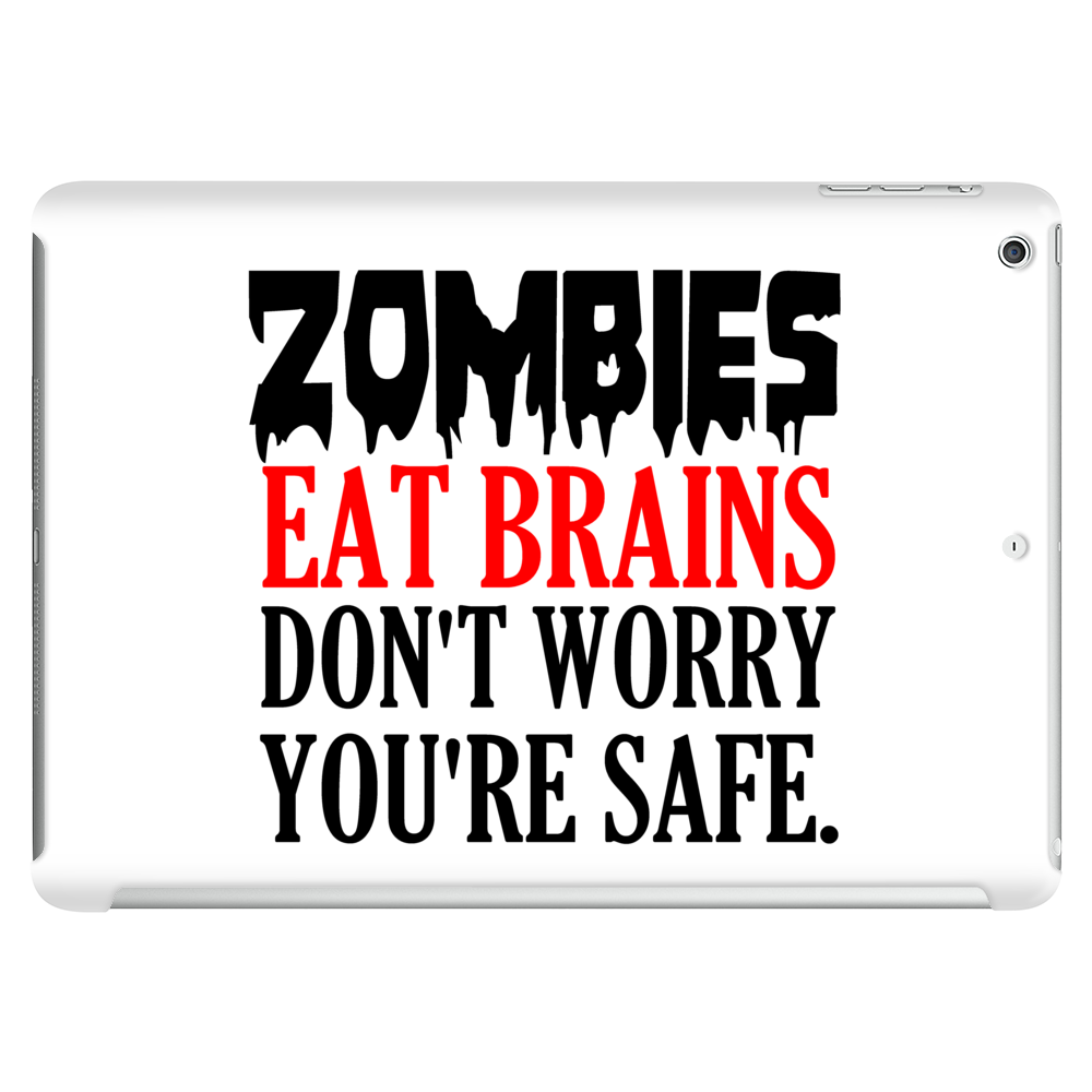 ZOMBIES EAT BRAINS DON'T WORRY YOUR SAFE Tablet (horizontal)