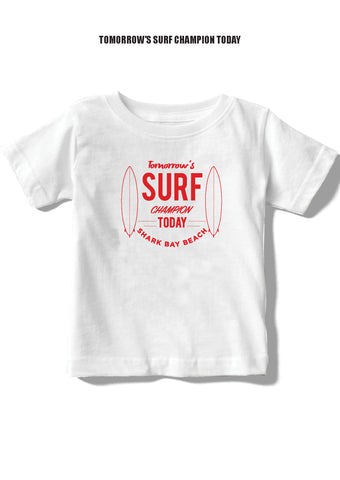 Tomorrow's Surf Champion Today Message Baby/Toddler Tees
