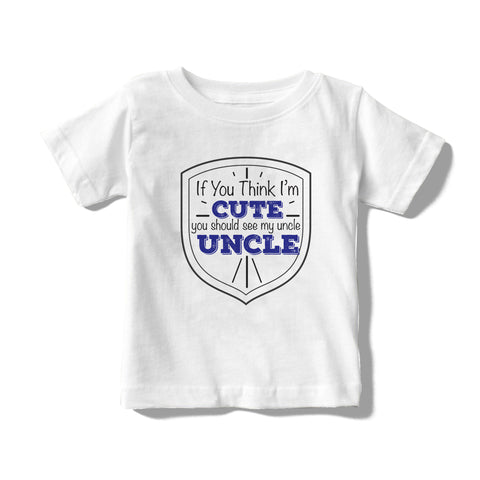 Cute Uncle Message Baby/Toddler Tees