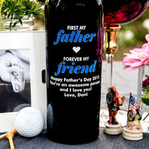 First my father, Forever my friend Etched Wine