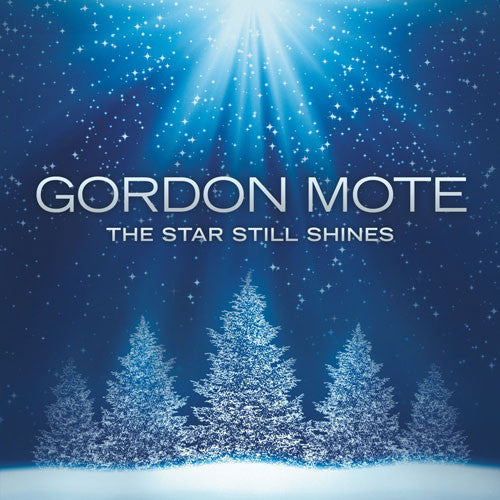 """GORDON MOTE: THE STAR STILL SHINES"""