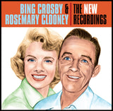"""BING CROSBY & ROSEMARY CLOONEY: THE NEW RECORDINGS"""