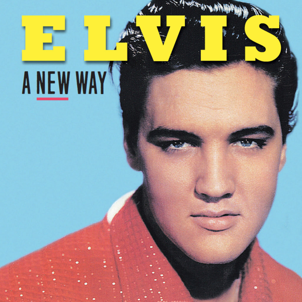 ELVIS: A NEW WAY