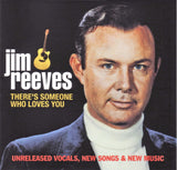 """JIM REEVES THERE'S SOMEONE WHO LOVES YOU"""