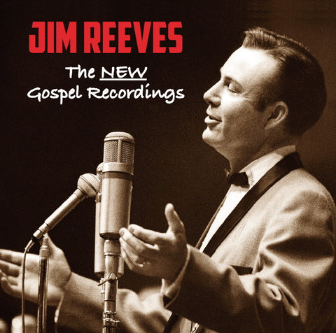 JIM REEVES: THE NEW GOSPEL RECORDINGS