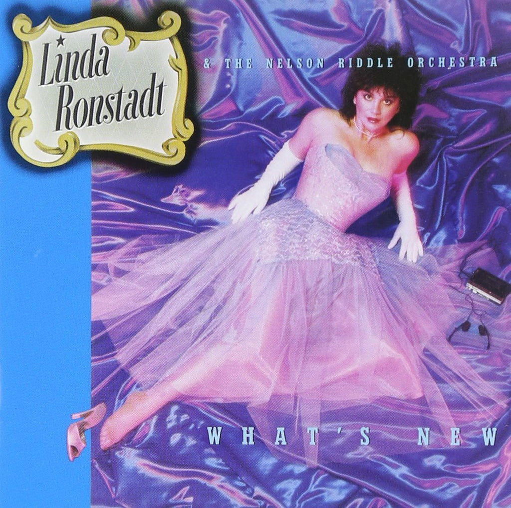 """WHAT'S NEW"" by LINDA RONSTADT and NELSON RIDDLE"