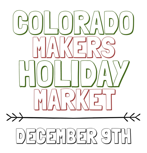 Fort Collins Colorado Makers Market - Dec. 9th