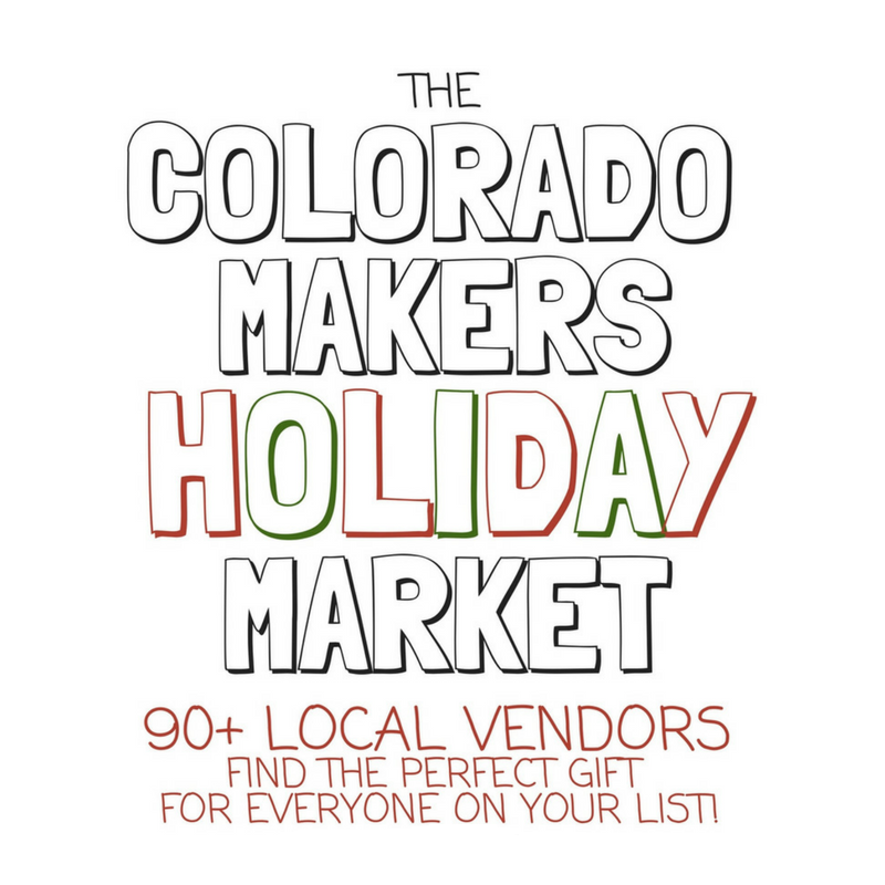 Fort Collins Colorado Makers Holiday Market - December 17th
