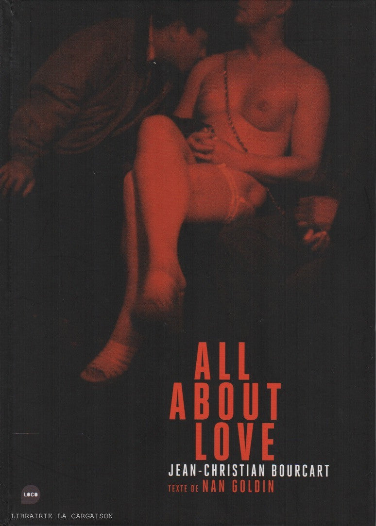 BOURCART, JEAN-CHRISTIAN. All About Love