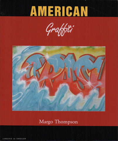 THOMPSON, MARGO. American Graffiti
