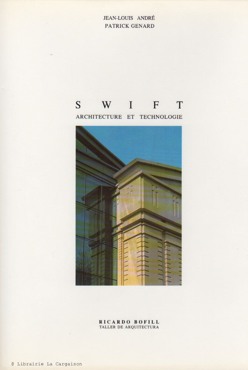 ANDRE-GENARD. Swift - Architecture et Technologie
