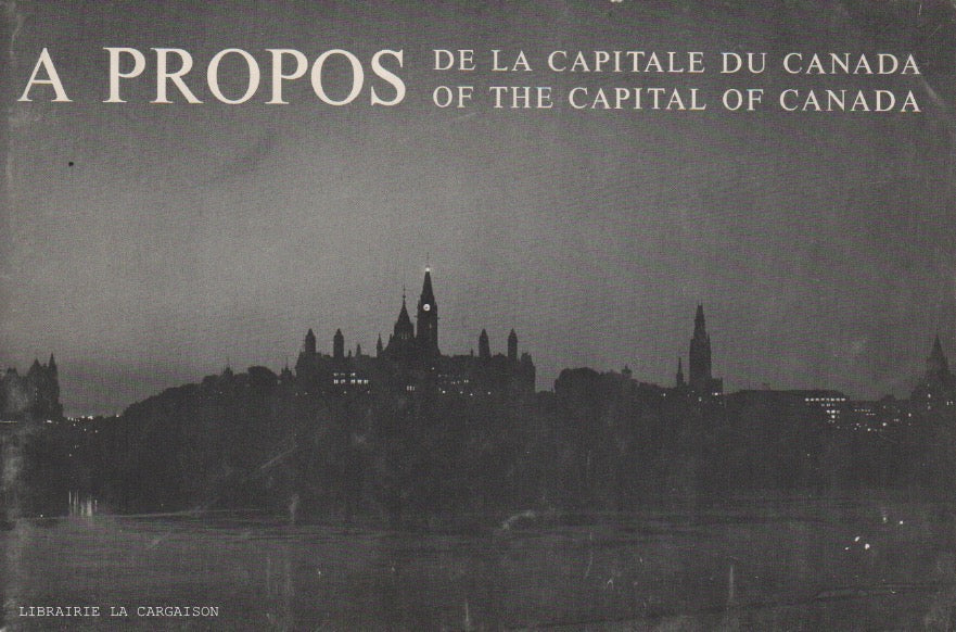 OTTAWA. A propos : De la capitale du Canada - Of the Capital of Canada