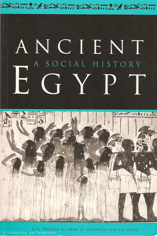 TRIGGER-KEMP-O'CONNOR-LLOYD. Ancient Egypt. A Social History.
