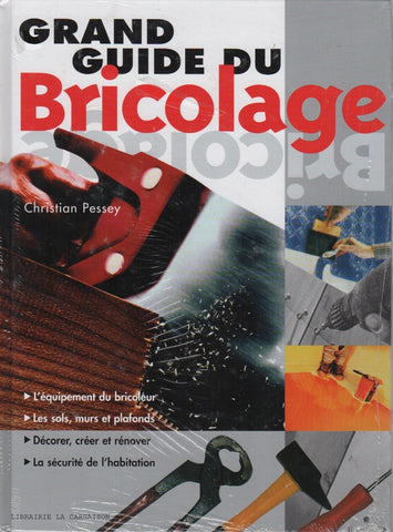 PESSEY, CHRISTIAN. Grand guide du Bricolage